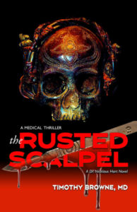 cover of the medical thriller The Rusted Scalpel by Timothy Browne MD